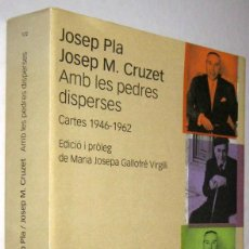 Libros de segunda mano: AMB LES PEDRES DISPERSES - CARTES 1946-1962 - JOSEP PLA Y JOSEP M. CRUZET - EN CATALAN. Lote 244000580
