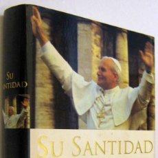 Libros de segunda mano: SU SANTIDAD - CARL BERNSTEIN Y MARCO POLITI - ILUSTRADO. Lote 244001860