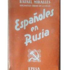 Libros de segunda mano: ESPAÑOLES EN RUSIA. MIRALLES, RAFAEL. Lote 244008535