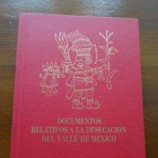 Libros de segunda mano: DOCUMENTOS RELATIVOS A LA DESECACIÓN DEL VALLE MÉJICO. Lote 244013790