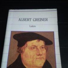 Libros de segunda mano: LUTERO. ALBERT GREINER. Lote 244015420
