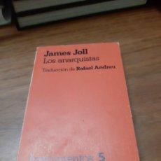 Libros de segunda mano: JOLL JAMES, LOS ANARQUISTAS, GRIJALBO, BARCELONA, 1976. Lote 244484340