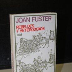 Libros de segunda mano: REBELDES Y HETERODOXOS.- FUSTER, JOAN.. Lote 244486560