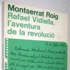 Libros de segunda mano: RAFAEL VIDIELLA, L´AVENTURA DE LA REVOLUCIO - MONTSERRAT ROIG - EN CATALAN. Lote 244500895