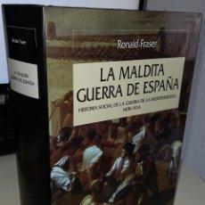 Libros de segunda mano: LA MALDITA GUERRA DE ESPAÑA HISTORIA SOCIAL DE LA G. INDEP. 1808-1814 - FRASER, RONALD / MUY ESCASO. Lote 244503200