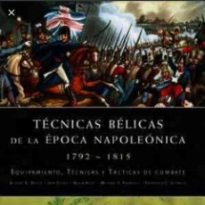 Libros de segunda mano: TECNICAS BELICAS DE LA EPOCA NAPOLEONICA. Lote 244517775