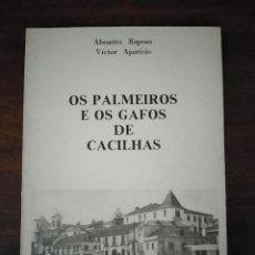 Libros de segunda mano: OS PALMEIROS E OS GAFOS DE CACILHAS. PORTUGAL. ABRANTES RAPOSO Y VÍCTOR APARICIO.. Lote 244519170