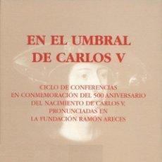 Libros de segunda mano: EN EL UMBRAL DE CARLOS V.** VARIOS AUTORES. Lote 244627725