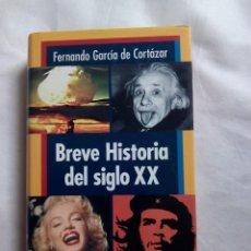 Libros de segunda mano: BREVE HISTORIA DEL SIGLO XX / F.G. DE CORTAZAR. Lote 244667455