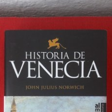 Libros de segunda mano: JOHN JULIUS NORWICH: HISTORIA DE VENECIA. Lote 244672090