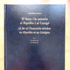Libros de segunda mano: MARÍN I SURROCA EL FERRO I LA MINERÍA AL RIPOLLÈS I AL CANIGÓ RIPOLL HISTORIA CATALUNYA CATALUÑA. Lote 244676065