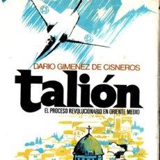 Libros de segunda mano: GIMÉNEZ DE CISNEROS : TALIÓN, EL PROCESO REVOLUCIONARIO EN ORIENTE MEDIO (PLAZA JANÉS, 1973). Lote 244693085