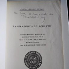 Libros de segunda mano: LA OTRA MURCIA DEL SIGLO XVIII --- JUAN GARCÍA ABELLÁN (DEDICADO). Lote 27610944
