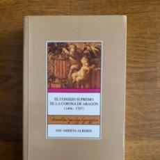 Libros de segunda mano: ARRIETA ALBERDI CONSEJO SUPREMO DE LA CORONA DE ARAGÓN (1494-1707. Lote 244695765