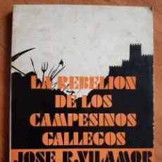 Libros de segunda mano: 1970 LA REBELIÓN DE LOS CAMPESINOS GALLEGOS - JOSÉ R. VILAMOR. Lote 244697525