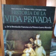 Libros de segunda mano: HISTORIA DE LA VIDA PRIVADA,4 DE LA REVOLUCIÓN FRANCESA A LA 1ª GUERRA MUNDIAL, PHILIPPE ARIÈS. Lote 244733545