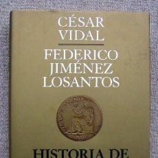 Libros de segunda mano: HISTORIA DE ESPAÑA III. DE LA RESTAURACIÓN A LA GUERRA CIVIL, DE CESAR VIDAL Y F. JIMENEZ LOSANTOS. Lote 244763675