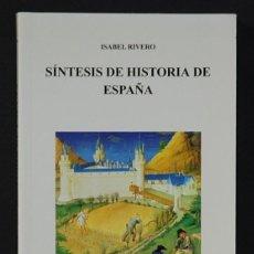 Libros de segunda mano: LMV - SÍNTESIS DE HISTORIA DE ESPAÑA, ISABEL RIVERO. EDICIONES GLOBO. 1999. Lote 244769920