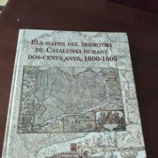 Libros de segunda mano: ELS MAPES DEL TERRITORI DE CATALUNYA DURANT DOS-CENTS ANYS 1600 1800 INSTITUT CATOGRAFIC GENERALITAT. Lote 244776540