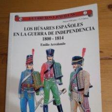 Libros de segunda mano: LOS HÚSARES ESPAÑOLES EN LA GUERRA DE LA INDEPENDENCIA 1808-1814. Lote 244780810