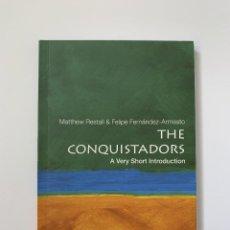 Libros de segunda mano: MATTHEW RESTALL Y FELIPE FERNÁNDEZ-ARMESTO, THE CONQUISTADORS: A VERY SHORT INTRODUCTION (2012). Lote 244929760