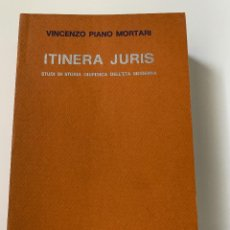 Libros de segunda mano: VINCENZO PIANO MORTARI, ITINERA JURIS. STUDI DI STORIA GIURIDICA DELL'ETÀ MODERNA (1991). Lote 244937090