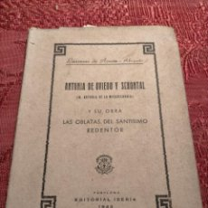 Libros de segunda mano: ANTONIA DE OVIEDO Y SCHONTAL (DE LA MISERICORDIA) Y SU OBRA LAS OBLATAS DEL SANTISIMO REDENTOR 1943. Lote 244944505
