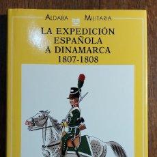Libros de segunda mano: LA EXPEDICIÓN ESPAÑOLA A DINAMARCA 1807-1808.JOSÉ MARIA BUENO CARRERA. MADRID 1990. Lote 244955750