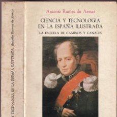 Libros de segunda mano: CIENCIA Y TECNOLOGÍA EN LA ESPAÑA ILUSTRADA - LA ESCUELA DE CAMINOS Y CANALES - ED. TURNER. Lote 245018310