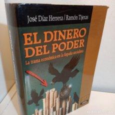 Libros de segunda mano: EL DINERO DEL PODER, LA TRAMA ECONOMICA EN LA ESPAÑA SOCIALISTA, HISTORIA / HISTORY,. Lote 245025210