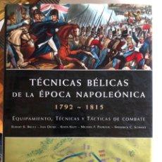 Libros de segunda mano: TÉCNICAS BÉLICAS DE LA EPOCA NAPOLEÓNICA 1792-1815. Lote 245039115