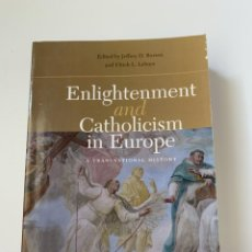 Libros de segunda mano: ENLIGHTENMENT AND CATHOLICISM IN EUROPE. A TRANSNATIONAL HISTORY. ED. ULRICH L. LEHNER (2014).. Lote 245065250