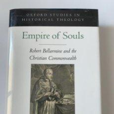 Libros de segunda mano: STEFANIA TUTINO, EMPIRE OF SOULS: ROBERT BELLARMINE AND THE CHRISTIAN COMMONWEALTH (2010). Lote 245065900