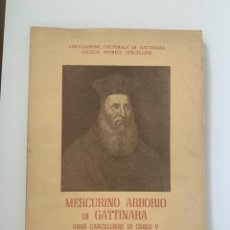 Libros de segunda mano: MERCURINO ARBORIO DI GATTINARA, GRAN CANCELLIERE DI CARLO V. 450 ANNIVERSARIO DELLA MORTE 1530-1980. Lote 245069305