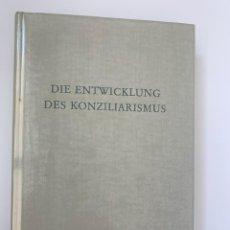 Libros de segunda mano: DIE ENTWICKLUNG DES KONZILIARISMUS. WERDEN UND NACHWIRKEN DER KONZILIAREN IDEE (1976). Lote 245070405