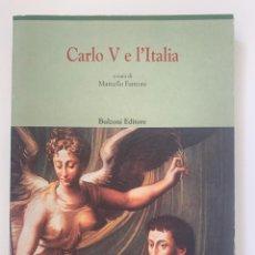 Libros de segunda mano: CARLO V E L'ITALIA (CENTRO STUDI EUROPA CORTI. BIBL. '500), ED. MARCELLO FANTONI (2000). Lote 245071020
