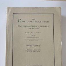 Libros de segunda mano: CONCILIUM TRIDENTINUM. DIARIORUM, ACTORUM, EPISTULARUM TRACTATUUM, TOMUS 7 (1980). Lote 245072125