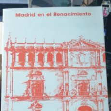Libros de segunda mano: CATALOGO. MADRID EN EL RENACIMIENTO. ALCALÁ DE HENARES, IGLESIA DE SAN ILDEFONSO. CAPILLA DEL OIDOR. Lote 245288055