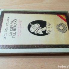 Libros de segunda mano: LA ESPAÑA DEL SIGLO XX / M TUÑON DE LARA / 1 LA QUIEBRA DE UNA FORMA DE ESTADO 1898 1931 / AE 207. Lote 245293600