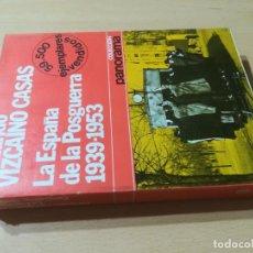 Libros de segunda mano: LA ESPAÑA DE POSGUERRA 1939 1953 / FERNANDO VIZCAINO CASAS / PLANETA / AF101. Lote 245293730