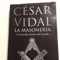 Libros de segunda mano: LA MASONERÍA UN ESTADO DENTRO DEL ESTADO CESAR VIDAL. Lote 245305430