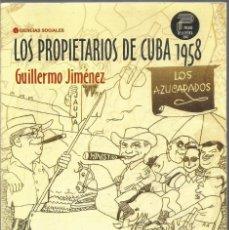 Libros de segunda mano: GUILLERMO JIMENEZ. LOS PROPIETARIOS DE CUBA. Lote 245633995