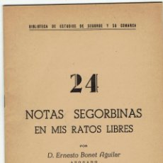 Libros de segunda mano: Nº: 24. NOTAS SEGORBINAS EN MIS RATOS LIBRES. ERNESTO BONET AGUILAR. 1963.. Lote 245634880