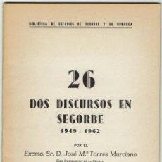 Libros de segunda mano: Nº: 26. DOS DISCURSOS EN SEGORBE. 1949 - 1962. JOSÉ MARÍA TORRES MURCIANO. 1964... Lote 245635850