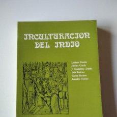 Libros de segunda mano: INCULTURACIÓN DEL INDIO. VARIOS AUTORES.. Lote 245637005
