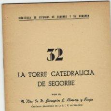 Libros de segunda mano: Nº: 32. LA TORRE CATEDRALICIA DE SEGORBE. PEREGRÍN L. LLORENS Y RAGA. 1965.. Lote 245638640
