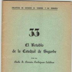 Libros de segunda mano: Nº: 33. EL RETABLO DE LA CATEDRAL DE SEGORBE. RAMON RODRIGUEZ CULEBRAS. 1965.. Lote 245639880