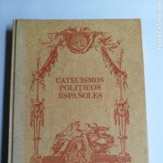 Libros de segunda mano: CATECISMOS POLÍTICOS ESPAÑOLES. ARREGLADOS A LAS CONSTITUCIONES DEL SIGLO XIX . . . . HISTORIA ARTE. Lote 245640305