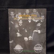 Libros de segunda mano: HISTORIA VIVA DEL INSTITUTO DE LUGO - LUCIANO FERNÁNDEZ PENEDO - DIPUTACIÓN DE LUGO 1987. Lote 245641475
