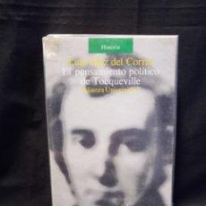 Libros de segunda mano: EL PENSAMIENTO POLÍTICO DE TOCQUEVILLE - LUIS DÍEZ DEL CORRAL - ALIANZA UNIVERSIDAD 1989. Lote 245650095